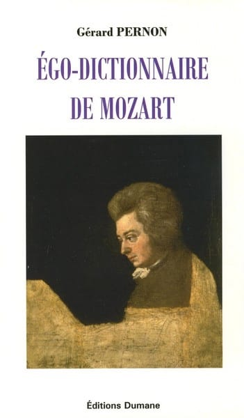 Ego-dictionnaire de Mozart - Gérard PERNON - Livre - laflutedepan.com