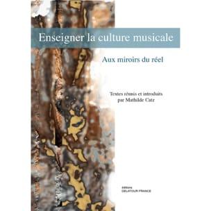 Enseigner la culture musicale : aux miroirs du réel - laflutedepan.com