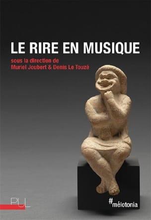 Le rire en musique JOUBERT Muriel / LE TOUZÉ Denis (dir.) laflutedepan