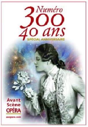 Avant-Scène Opéra (L') n° 300: Spécial Anniversaire - laflutedepan.com