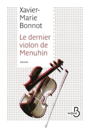 Le dernier violon de Menuhin - BONNOT Xavier-Marie - laflutedepan.com
