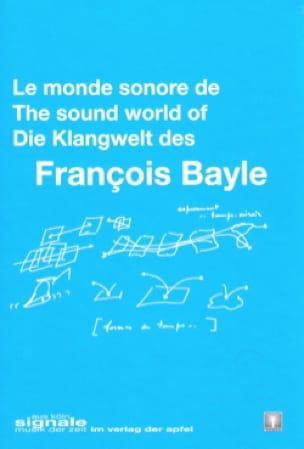 Le monde sonore - François BAYLE - Livre - laflutedepan.com