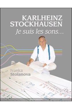 Karlheinz Stockhausen : je suis les sons Ivanka STOÏANOVA laflutedepan