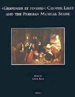 Grandeur et finesse: Chopin, Liszt and the parisian musical scene laflutedepan