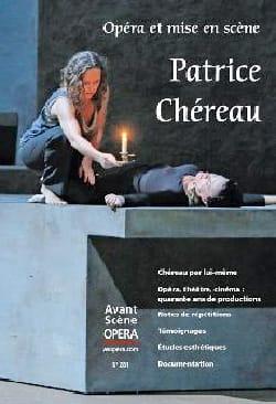 Avant-scène opéra (L'), n° 281 : Opéra et mise en scène - Patrice Chéreau laflutedepan