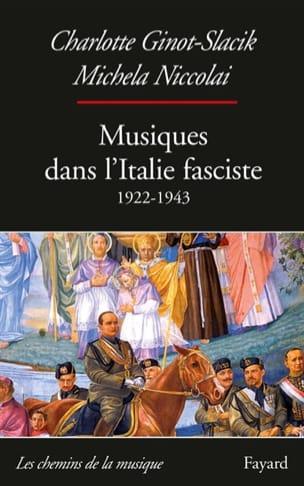 GINOT-SLACIK Charlotte / NICCOLAI Michela - Musics in Fascist Italy: 1922 - 1943 - Livre - di-arezzo.co.uk