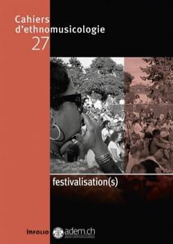 Festivalisation(s) d'ethnomusicologie, n° 27 Cahiers laflutedepan