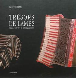 Trésors de lames : accordéons, bandonéons Laurent JARRY laflutedepan