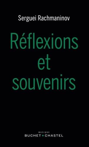 RACHMANINOV Sergueï Vassilievitch - Réflexions et souvenirs - Livre - di-arezzo.fr
