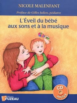 L'éveil du bébé aux sons et à la musique Nicole MALENFANT laflutedepan