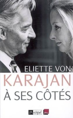 A ses côtés : mémoires - KARAJAN Eliette von - laflutedepan.com