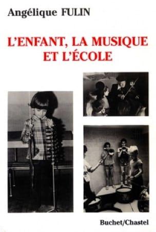 L'enfant, la musique et l'école - Angélique FULIN - laflutedepan.com