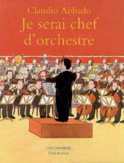 Je serai chef d'orchestre Claudio ABBADO Livre laflutedepan
