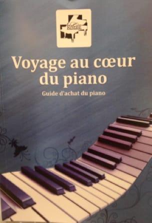 Voyage au coeur du piano : guide d'achat du piano - édition 2018 - laflutedepan.com