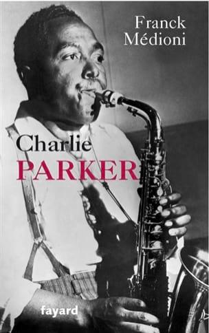 Charlie Parker Franck MÉDIONI Livre laflutedepan