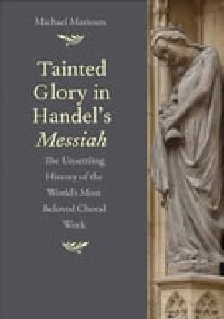 Tainted Glory in Handel's Messiah: The Unsettling History of the World's Most Be laflutedepan