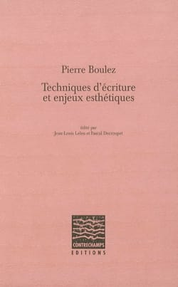 Pierre Boulez : techniques d'écriture et enjeux esthétiques - laflutedepan.com