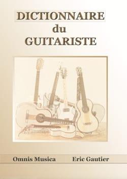 Dictionnaire du guitariste - Éric GAUTIER - Livre - laflutedepan.com