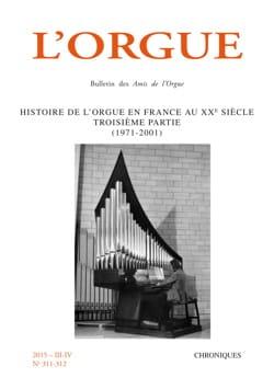 L'orgue n° 311-312 - Histoire de l'orgue en France au XXè, 3ème partie 1971-2001 laflutedepan