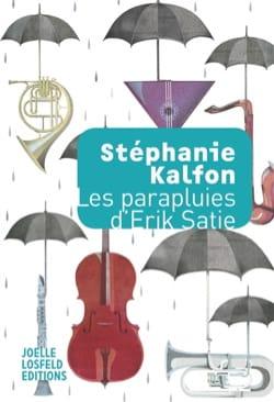 Les parapluies d'Erik Satie Stéphanie KALFON Livre laflutedepan
