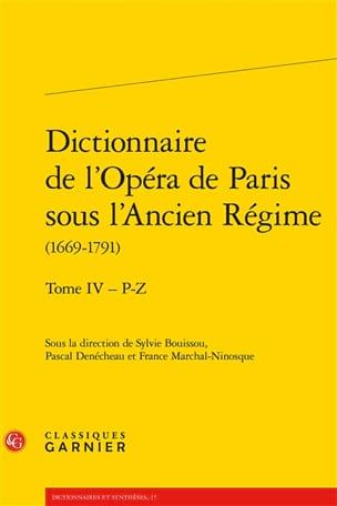 Dictionnaire de l'Opéra de Paris sous l'Ancien Régime. Vol. 4 laflutedepan