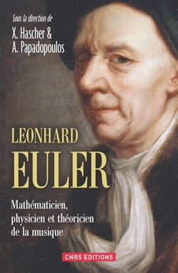 Leonhard Euler : mathématicien, physicien et théoricien de la musique laflutedepan