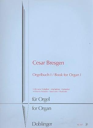Livre D'Orgue - Volume 1 Cesar Bresgen Partition Orgue - laflutedepan