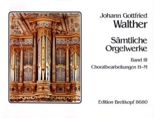 Oeuvre pour Orgue Volume 3 Johann Gottfried Walther laflutedepan