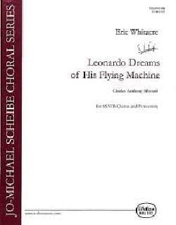 Léonardo Dreams Of His Flying Machine Eric Whitacre laflutedepan