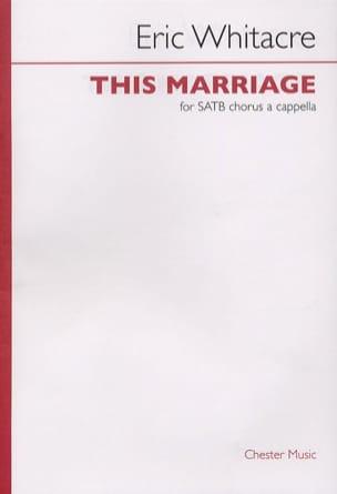 This Marriage Eric Whitacre Partition Chœur - laflutedepan
