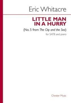Little Man In A Hurry N°. 5 Eric Whitacre Partition laflutedepan