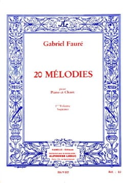 20 Mélodies Volume 1. Soprano FAURÉ Partition Mélodies - laflutedepan