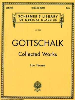Collected Works For Piano - GOTTSCHALK - Partition - laflutedepan.com