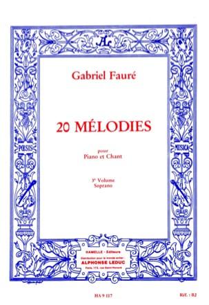 Gabriel Fauré - 20 Mélodies Volume 3. Soprano - Partition - di-arezzo.fr