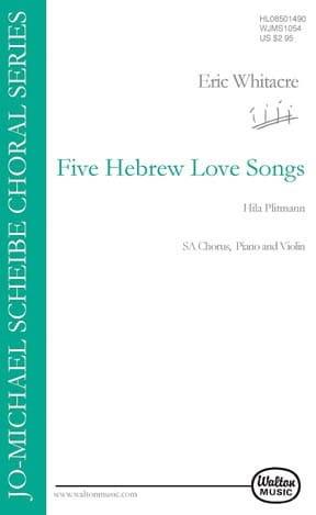5 Hebrew Love Songs. SA Eric Whitacre Partition Chœur - laflutedepan