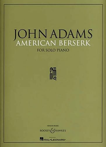 American Berserk - John Adams - Partition - Piano - laflutedepan.com