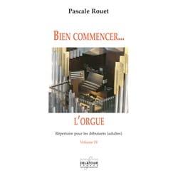 Bien commencer... l'orgue - Volume 4 Pascale Rouet laflutedepan