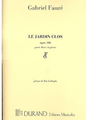Le Jardin Clos Opus 106 FAURÉ Partition Mélodies - laflutedepan