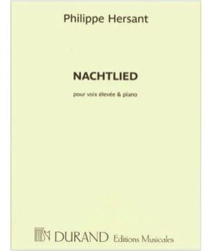 Nachtlied. Voix élevée Philippe Hersant Partition laflutedepan