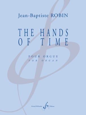 The Hands of Time Jean-Baptiste Robin Partition Orgue - laflutedepan