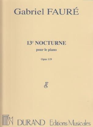 Nocturne N° 13 Opus 119 - FAURÉ - Partition - Piano - laflutedepan.com
