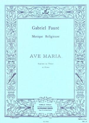 Gabriel Fauré - Ave Maria. Voix Haute - Partition - di-arezzo.fr