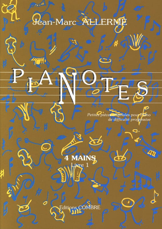 Pianotes 4 Mains Livre 1 - Jean-Marc Allerme - laflutedepan.com
