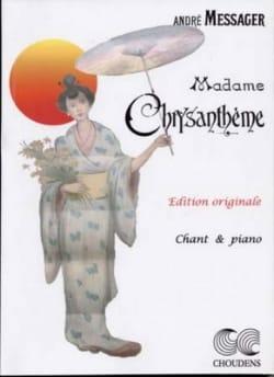 Madame Chrysanthème André Messager Partition Opéras - laflutedepan