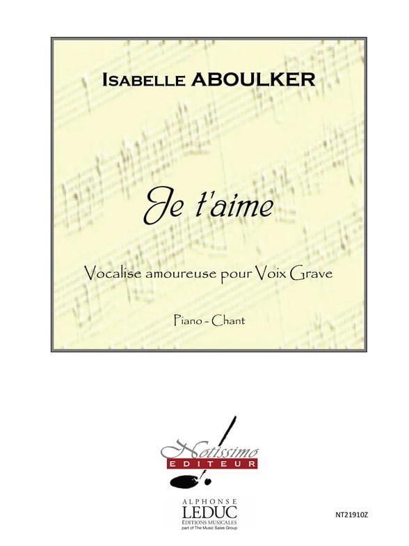 Je T'aime - Voix Grave - Isabelle Aboulker - laflutedepan.com