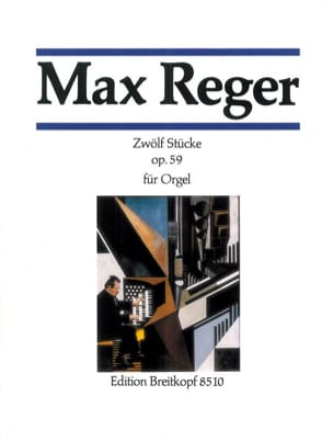 12 Stücke Opus 59 Max Reger Partition Orgue - laflutedepan