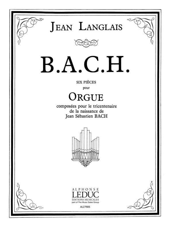 B.A.C.H. 6 Pièces - Jean Langlais - Partition - laflutedepan.com