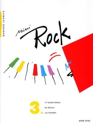 Manfred Schmitz - Mini Rock. Band 3. 6 Hands - Partition - di-arezzo.com