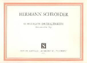 Hermann Schroeder - O heiligste Dreifaltigkeit - Partition - di-arezzo.fr