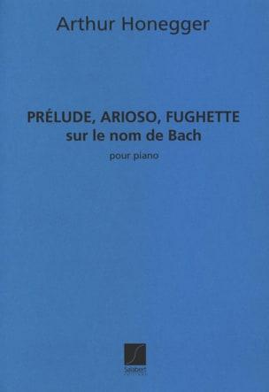 Prélude, Arioso, Fuguette sur le nom de Bach HONEGGER laflutedepan
